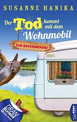 Der Tod kommt mit dem Wohnmobil: Bayernkrimi (Sofia und die Hirschgrund-Morde 1)