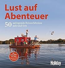 HOLIDAY Reisebuch: Lust auf Abenteuer: 50 aufregende Reiseerlebnisse nah und fern
