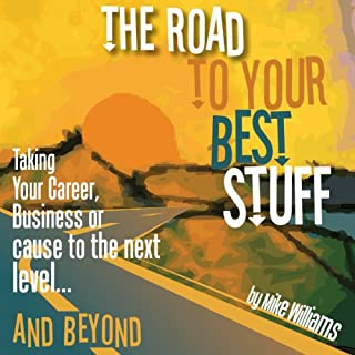 The Road to Your Best Stuff audiobook cover art