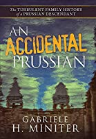 An Accidental Prussian: The Turbulent Past of a Prussian Descendant