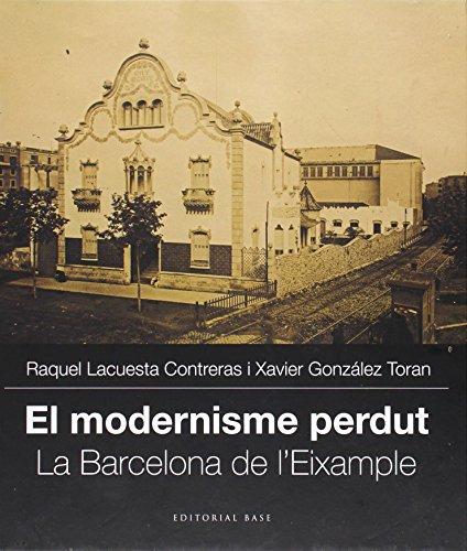 El Modernisme Perdut II. L'Eixample De Barcelona: 12 (Base Imatges)