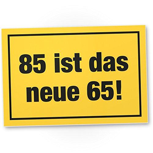 DankeDir! 85 ist das Neue 65- Kunststoff Schild, Geschenk 85. Geburtstag, Geschenkidee Geburtstagsgeschenk Fünfundachtzigsten, Geburtstagsdeko/Partydeko/Party Zubehör/Geburtstagskarte
