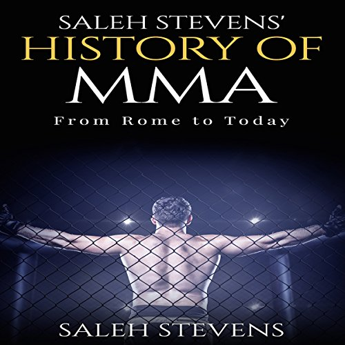 Saleh Stevens' History of MMA audiobook cover art