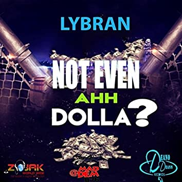 Not Even Ahh Dolla - Single