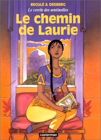 Le cercle des sentinelles, tome 4 : Le chemin de Laurie