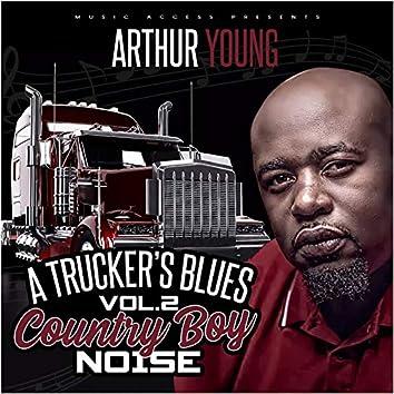 A Trucker's Blues, Vol. 2 (Country Boy Noise)