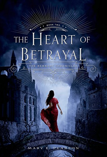 The Heart of Betrayal: The Remnant Chronicles, Book Two (English Edition)