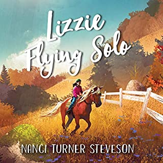 Lizzie Flying Solo                   By:                                                                                                                                 Nanci Turner Steveson                               Narrated by:                                                                                                                                 Amielynn Abellera                      Length: 8 hrs and 7 mins     Not rated yet     Overall 0.0