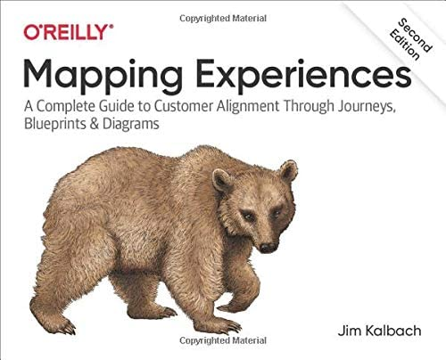 Mapping Experiences A Complete Guide to Customer Alignment Through Journeys Blueprints and Diagrams product image