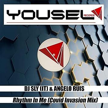 Rhythm In Me (Covid Invasion Mix)
