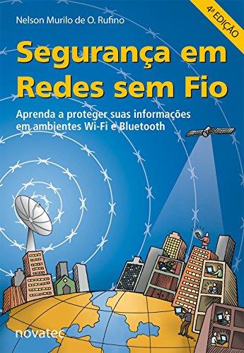 Segurança em Redes sem fio: Aprenda a Proteger Suas Informações em Ambientes Wi-Fi e Bluetooth