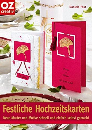Festliche Hochzeitskarten: Neue Muster und Motive schnell und einfach selbst gemacht (Creativ-Taschenbuecher. CTB)