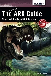 Ark Survival Evolved & Add-ons: The Unoffical Guide
