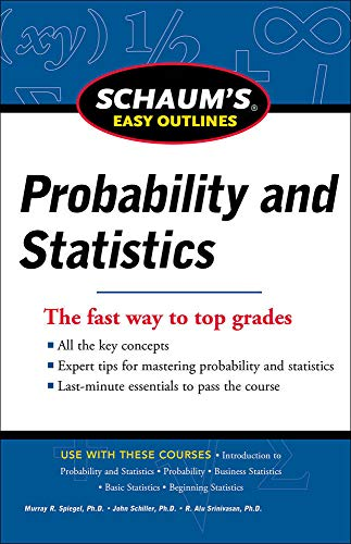 Schaum's Easy Outline of Probability and Statistics, Revised Edition (Schaum's Easy Outlines)