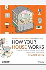 How Your House Works: A Visual Guide to Understanding and Maintaining Your Home (RSMeans) Kindle Edition