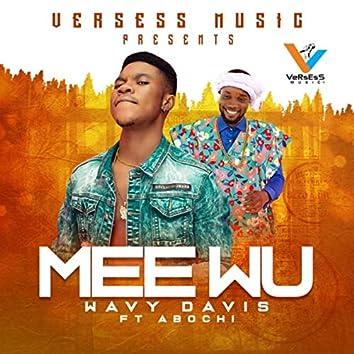 Mee Wu (feat. Abochi)