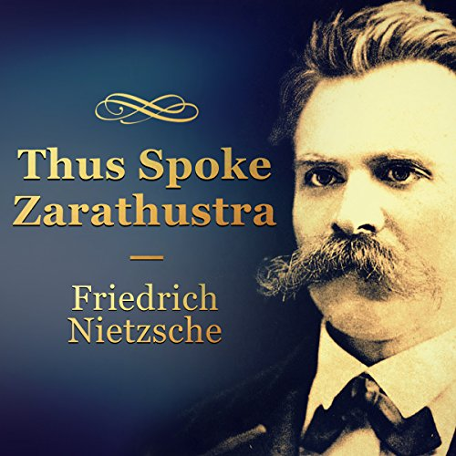 Thus Spoke Zarathustra                   Written by:                                                                                                                                 Friedrich Nietzsche                               Narrated by:                                                                                                                                 Kevin Theis                      Length: 12 hrs and 59 mins     Not rated yet     Overall 0.0