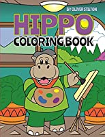 Hippo Coloring Book: A Cute Coloring Book for Kids. Fantastic Activity Book and Amazing Gift for Boys, Girls, Preschoolers, ToddlersKids.