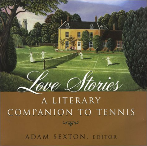 Image OfLove Stories Literary Companion Tennis: A Literary Companion To Tennis