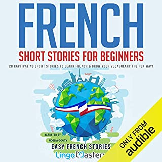 French Short Stories for Beginners: 20 Captivating Short Stories to Learn French & Grow Your Vocabulary the Fun Way! (Easy French Stories) audiobook cover art