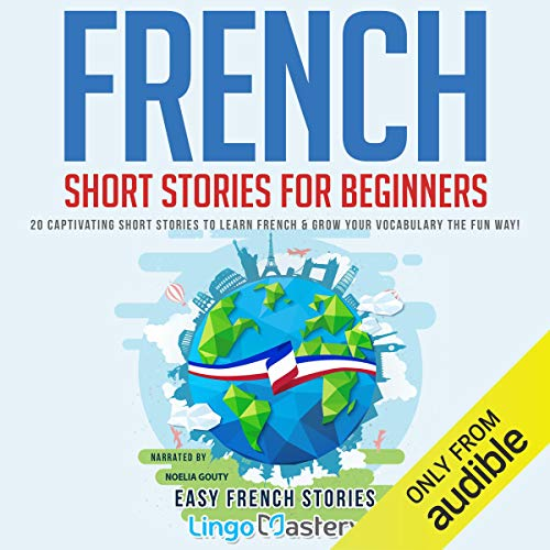 French Short Stories for Beginners: 20 Captivating Short Stories to Learn French & Grow Your Vocabulary the Fun Way! (Easy French Stories) cover art
