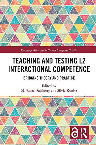 Compare Textbook Prices for Teaching and Testing L2 Interactional Competence Routledge Advances in Second Language Studies 1 Edition ISBN 9780367728854 by Salaberry, M. Rafael,Kunitz, Silvia