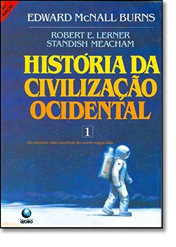 Historia Da Civilizacao Ocidental - V. 1 - Do Homem Das Cavernas As Na