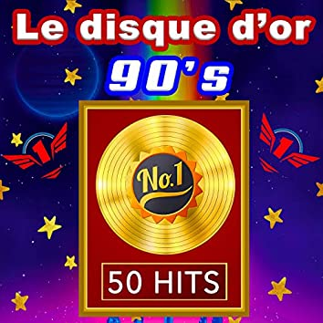 Le Disque d'Or 90's - 50 Hits