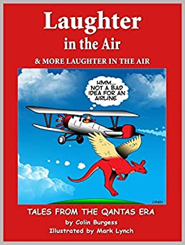 Laughter in the Air & More Laughter in the Air: Tales From the Qantas Era by [Colin Burgess, Mark Lynch]