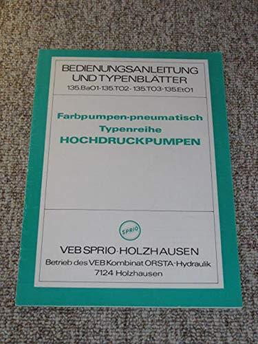 Bedienungsanleitung und Typenblätter. Farbpumpen-pneumatisch. Typenreihe Hochdruckpumpen.