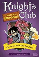 Knights Club: The Alliance of Dragons: The Comic Book You Can Play (Comic Quests)