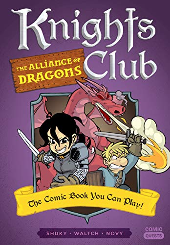 Knights Club: The Alliance of Dragons: The Comic Book You...