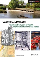 Water and Waste: Four Hundred Years of Health Improvements in the Lea Valley