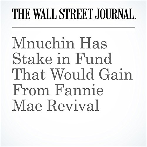 Mnuchin Has Stake in Fund That Would Gain From Fannie Mae Revival copertina