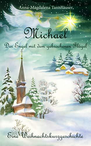 Michael: Der Engel mit dem gebrochenen Flügel