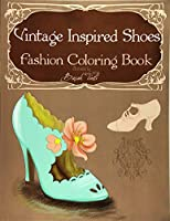 Vintage Inspired Shoes Fashion Coloring Book
