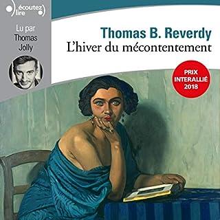 L'hiver du mécontentement                   De :                                                                                                                                 Thomas B. Reverdy                               Lu par :                                                                                                                                 Thomas Jolly                      Durée : 4 h et 1 min     Pas de notations     Global 0,0