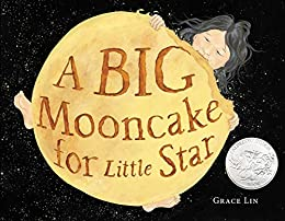 A Big Mooncake for Little Star by [Grace Lin]