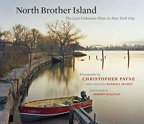 [[North Brother Island: The Last Unknown Place in New York City (Empire State Editions)]] [By: Mason, Randall] [July, 2014]
