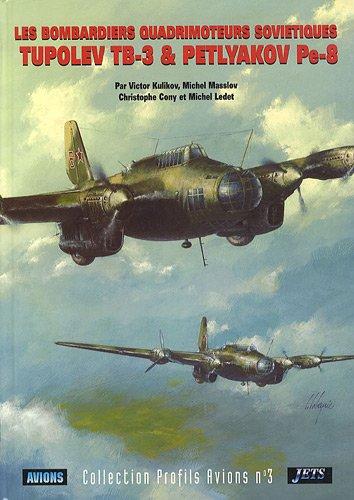 Les bombardiers quadrimoteurs soviétiques : Tupolev TB-3 & Petlyakov Pe-8 (Profils avions)