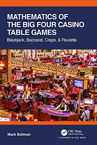 Compare Textbook Prices for Mathematics of The Big Four Casino Table Games AK Peters/CRC Recreational Mathematics Series 1 Edition ISBN 9780367740900 by Bollman, Mark
