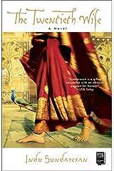 The Twentieth Wife: A Novel by Sundaresan, Indu (February 18, 2003) Paperback Paperback