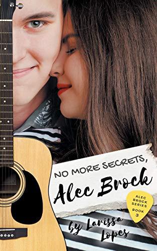 No More Secrets, Alec Brock (Alec Brock Series Book 3) by [Larissa Lopes]