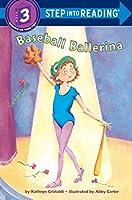 Baseball Ballerina (Step into Reading)