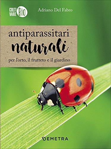 Antiparassitari naturali per l'orto, il frutteto e il giardino: 1