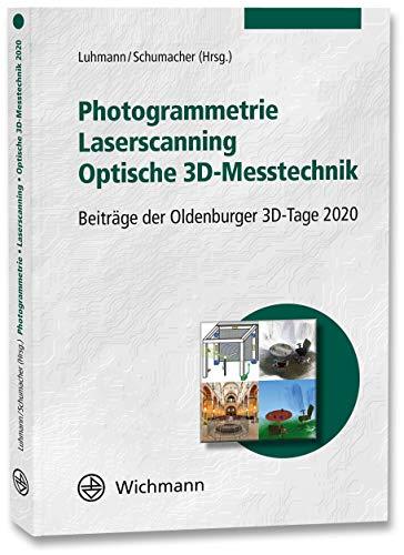 Photogrammetrie - Laserscanning - Optische 3D-Messtechnik: Beiträge der Oldenburger 3D-Tage 2020