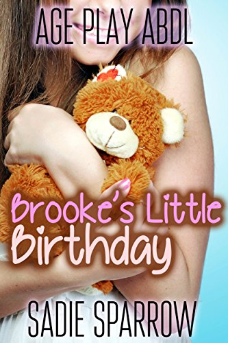 Brooke's Little Birthday (ABDL Age Play) (English Edition)