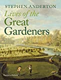 Lives of the Great Gardeners (English Edition)
