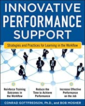 Innovative Performance Support:  Strategies and Practices for Learning in the Workflow