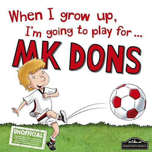 When I grow up, I'm going to play for MK Dons
